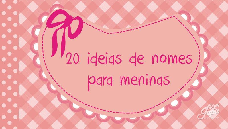 20 ideias de nomes de meninas