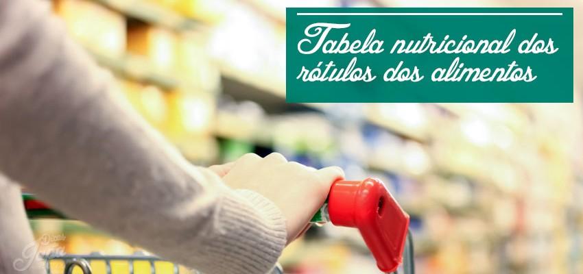 Como entender a tabela nutricional dos rótulos dos alimentos