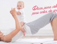04 dicas para Voltar ao peso normal após a gravidez